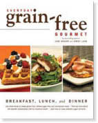 Gluten-Free: Everyday Grain-Free Gourmet