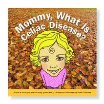 Mommy, What Is Celiac Disease?